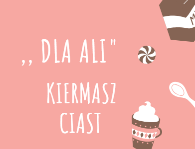 """Kiermasz ,,Dla Ali"""""""